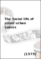 The social life of small urban spaces 1979 - William whyte the social life of small urban spaces model ...